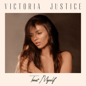 Listen to Treat Myself song with lyrics from Victoria Justice