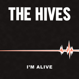 Album I'm Alive from The Hives