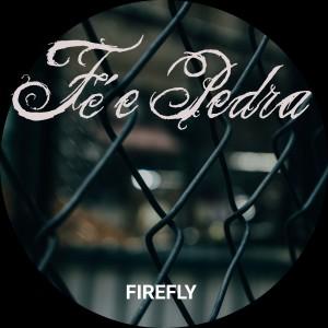 Album Fé E Pedra from Firefly