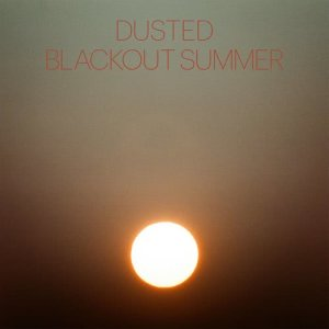 Album Blackout Summer from Dusted