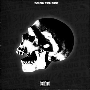 Album Said A Lotta Things from Smokepurpp