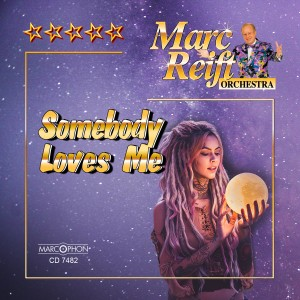 Marc Reift Orchestra的專輯Somebody Loves Me