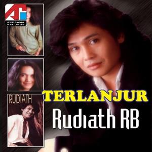 Terlanjur dari Rudiath RB