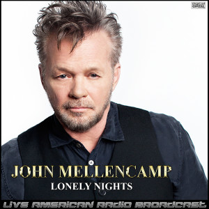 Album Lonely Nights (Live) from John Mellencamp