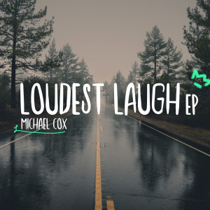 Album Loudest Laugh - EP from Michael Cox