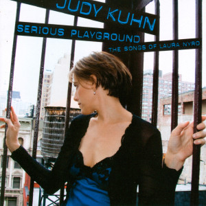 Album Serious Playgrounds - The Songs of Laura Nyro from Judy Kuhn