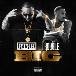 Trouble的專輯Big (Explicit)
