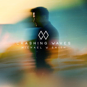 Album Crashing Waves from Michael W Smith