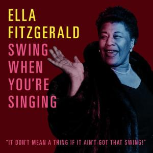 Ella Fitzgerald的專輯Swing When You're Singing