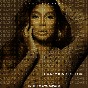 "Album Crazy Kind of Love (From ""True to the Game 2"") from Tamar Braxton"