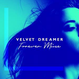 Album Forever Mine from Velvet Dreamer