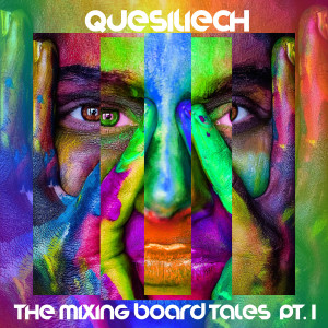 Quesiliech的專輯The Mixing Board Tales PT. 1