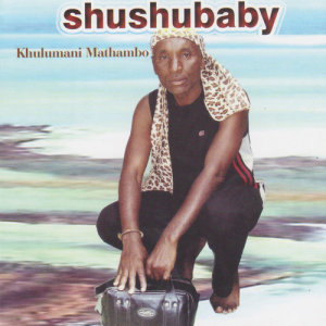 Album Khulumani Mathambo from Shushubaby