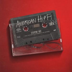 American Hi-Fi的專輯Steppin' Out