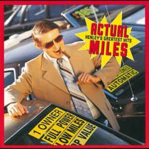 Album Actual Miles: Henley's Greatest Hits from Don Henley