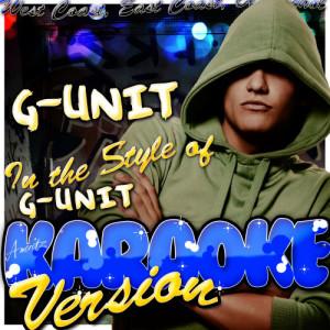 Listen to G-Unit (In the Style of G-Unit) [Karaoke Version] (Karaoke Version) song with lyrics from Ameritz - Karaoke