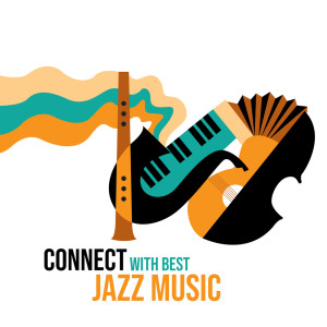 Album Connect with Best Jazz Music (Easy Listening, Top 100, Instrumental Jazz Music) from Moonlight Music Academy