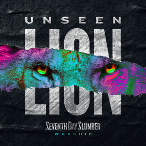 Album Unseen: The Lion from Seventh Day Slumber