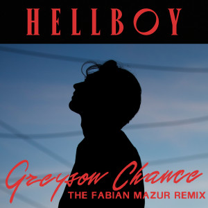 Greyson Chance的專輯Hellboy (Fabian Mazur Remix)