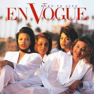 Born to Sing (2020 Remaster) dari En Vogue