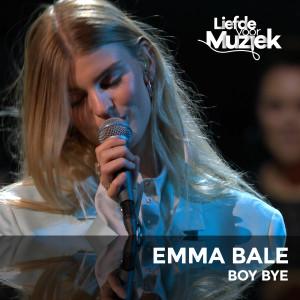 Album Boy Bye - uit Liefde Voor Muziek (Live) from Emma Bale