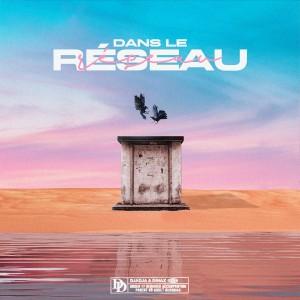 Album Dans le Réseau (Explicit) from Djadja & Dinaz