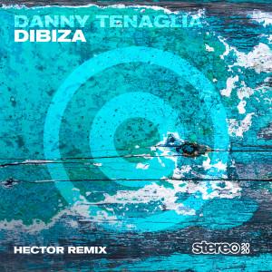 Album Dibiza (Hector Remix) from Danny Tenaglia