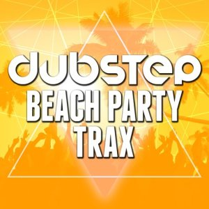 Album Dubstep Beach Party Trax from Various Artists