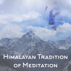 Himalayan Tradition of Meditation (Yoga and Purification, Full Awareness, Practice of Breath)