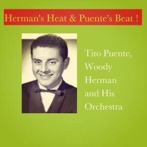 Woody Herman And His Orchestra的專輯Herman's Heat & Puente's Beat !
