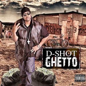 Album Ghetto (Explicit) from D-Shot