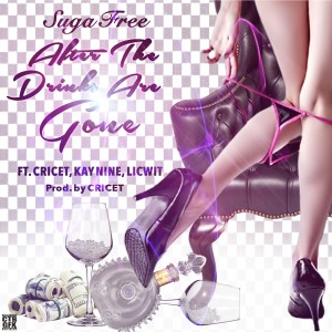 Album After the Drinks Are Gone (feat. Cricet, Kay Nine & Licwit) from Suga Free
