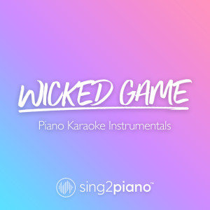 Wicked Game (Piano Karaoke Instrumentals) dari Sing2Piano