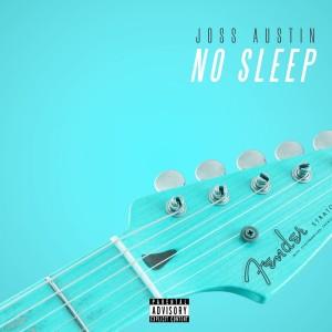 Album No Sleep from Joss Austin