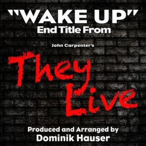 """Dominik Hauser的專輯Wake Up (From """"They Live"""")"""