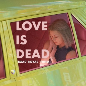 Album Love Is Dead from Imad Royal