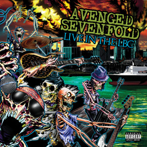 Live in the LBC (Explicit) dari Avenged Sevenfold