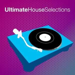 Ultimate House Anthems的專輯Ultimate House Selection