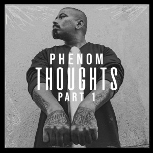 Album Thoughts, Pt. 1 from Phenom
