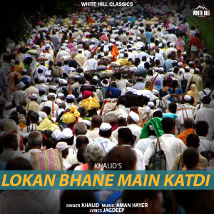 Album Lokan Bhane Main Katdi from Khalid