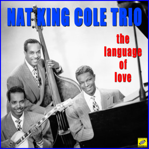 Nat King Cole Trio的專輯The Language of Love