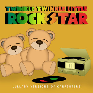 Album Lullaby Versions of Carpenters from Twinkle Twinkle Little Rock Star