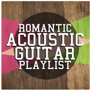 Album Romantic Acoustic Guitar Playlist from Romantic Guitar Music