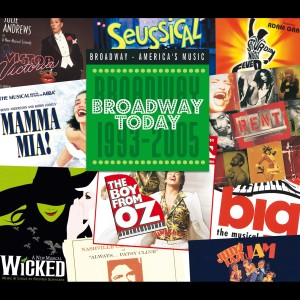 Broadway Today: Broadway 1993-2005 2005 Various Artists