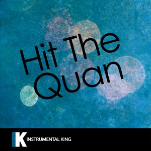 Instrumental King的專輯Hit the Quan (In the Style of iHeart Memphis) [Karaoke Version] - Single