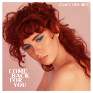 Album Come Back For You from Grace Mitchell