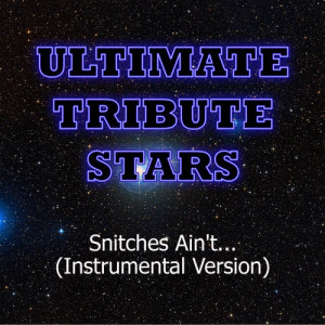 Ultimate Tribute Stars的專輯YG feat. Tyga & Nipsey Hussle- Snitches Ain't...(Instrumental Version)