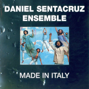 Album Made In Italy from Daniel Sentacruz Ensemble