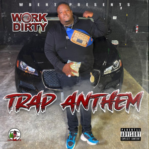 Album Trap Anthem (Explicit) from Work Dirty