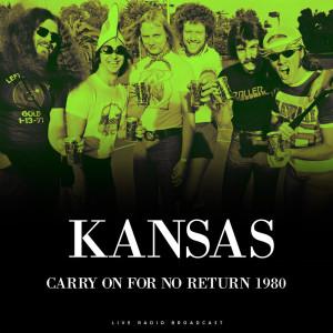 Kansas的專輯Carry On For No Return 1980 (Live)